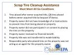 scrap tire cleanup assistance must meet all six conditions