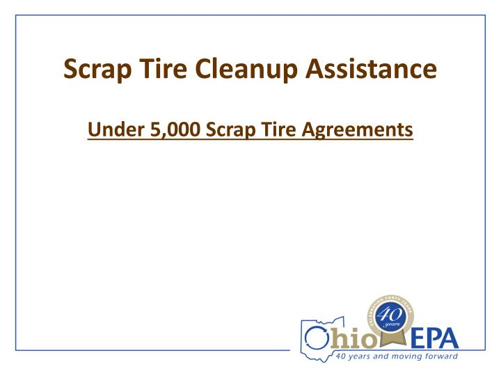 scrap tire cleanup assistance n.