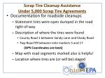 scrap tire cleanup assistance under 5 000 scrap tire agreements
