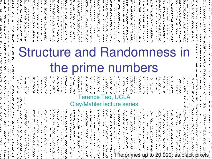 structure and randomness in the prime numbers n.