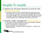 simplify to amplify