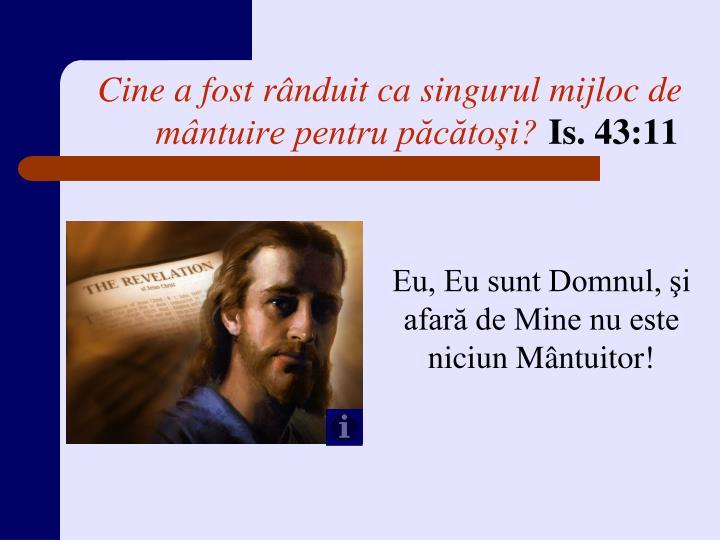Cine a fost rânduit ca singurul mijloc de mântuire pentru păcătoş