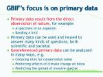 gbif s focus is on primary data