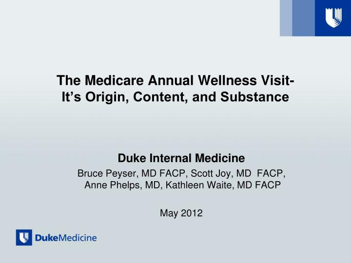 the medicare annual wellness visit it s origin content and substance n.