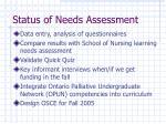 status of needs assessment