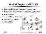 watm project median