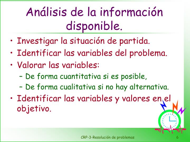 Análisis de la información disponible.