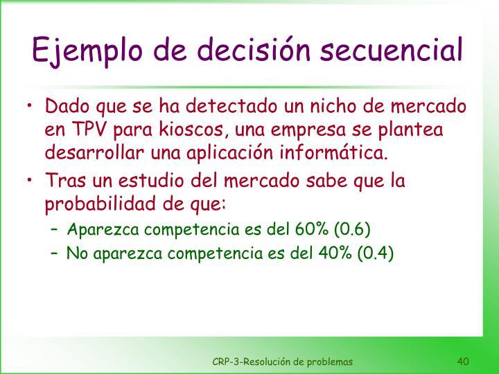 Ejemplo de decisión secuencial