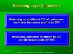 retaining loyal customers