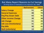 but many report reasons to cut savings listing reason as moderately or very important nov 2009