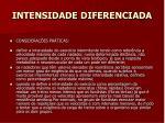 intensidade diferenciada