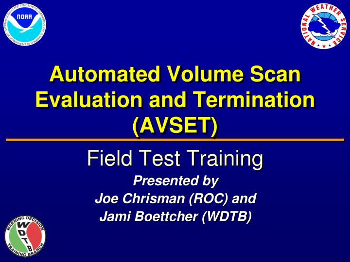 automated volume scan evaluation and termination avset n.