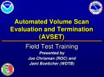 automated volume scan evaluation and termination avset