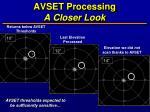 avset processing a closer look
