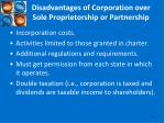 disadvantages of corporation over sole proprietorship or partnership