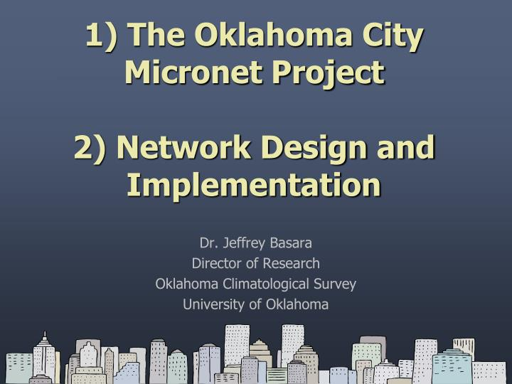 1 the oklahoma city micronet project 2 network design and implementation n.