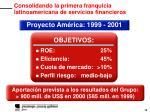 consolidando la primera franquicia latinoamericana de servicios financieros