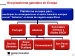 una plataforma ganadora en europa