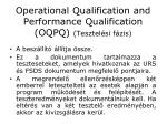 operational qualification and performance qualification oqpq tesztel si f zis