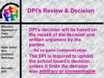 dpi s review decision