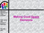 making good space decisions