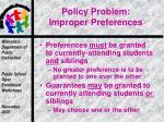 policy problem improper preferences