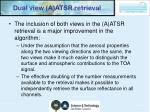 dual view a atsr retrieval
