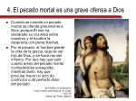 4 el pecado mortal es una grave ofensa a dios