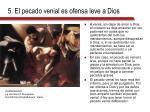 5 el pecado venial es ofensa leve a dios