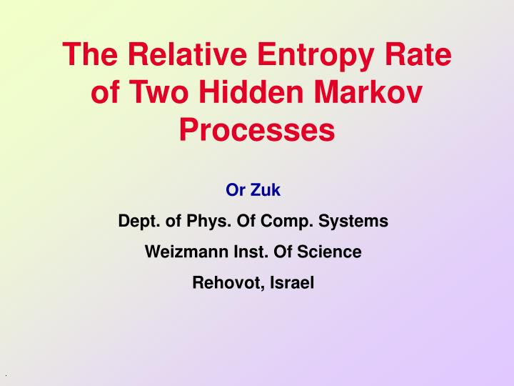 the relative entropy rate of two hidden markov processes n.