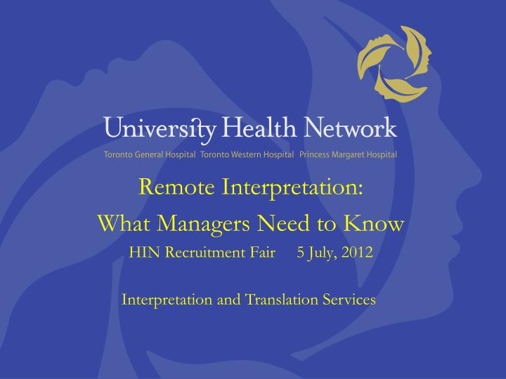 remote interpretation what managers need to know hin recruitment fair 5 july 2012 n.