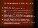 gnaeus naevius 270 201 bce