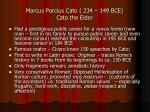 marcus porcius cato 234 149 bce cato the elder