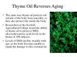 thyme oil reverses aging