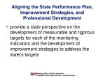 aligning the state performance plan improvement strategies and professional development1