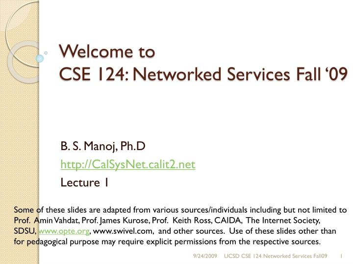 welcome to cse 124 networked services fall 09 n.