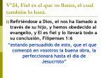 v 24 fiel es el que os llama el cual tambi n lo har