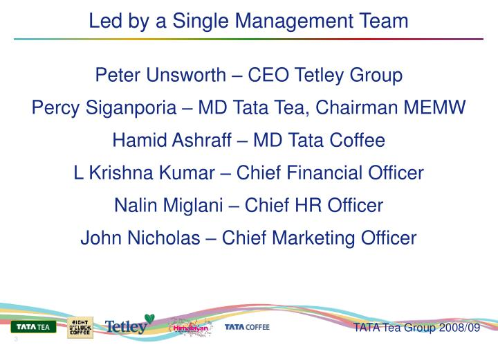 Led by a single management team