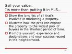 sell your value its more than putting it in mls