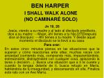 ben harper i shall walk alone no caminar solo1