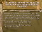 10 i believe that god knows all the deeds of human beings and their thoughts