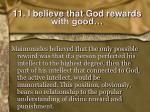11 i believe that god rewards with good