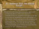 8 i believe that the entire torah
