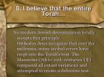 8 i believe that the entire torah3