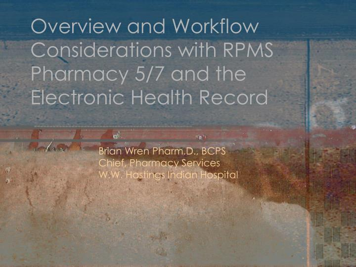 overview and workflow considerations with rpms pharmacy 5 7 and the electronic health record n.