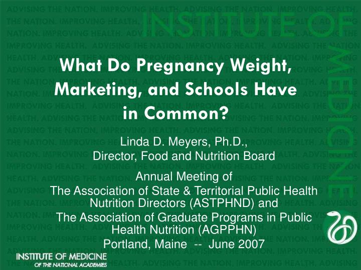 what do pregnancy weight marketing and schools have in common n.