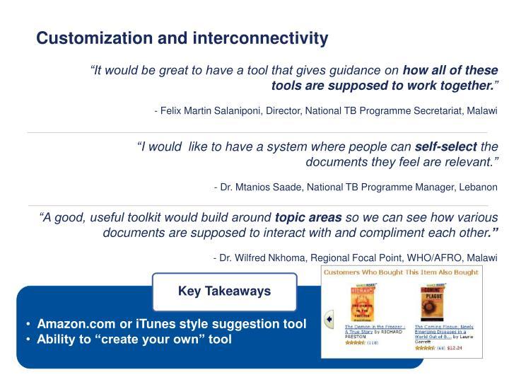 Customization and interconnectivity