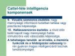 cattel f le intelligencia komponensek2