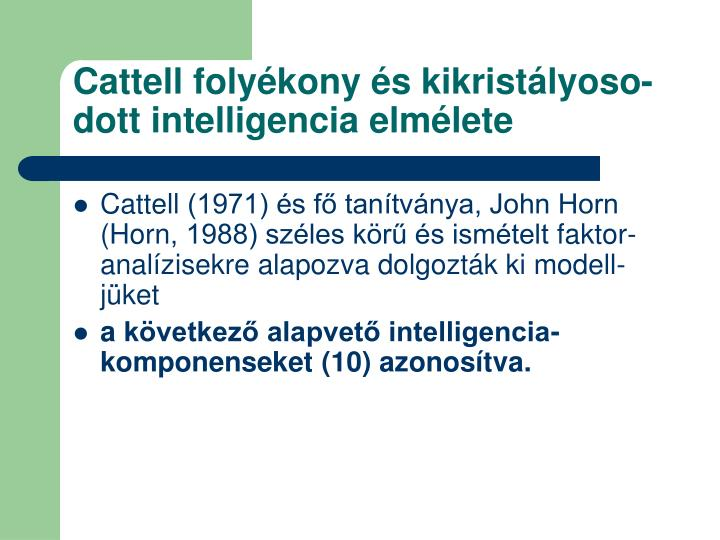 Cattell folyékony és kikristályoso-dott intelligencia elmélete
