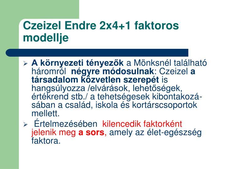Czeizel Endre 2x4+1 faktoros modellje